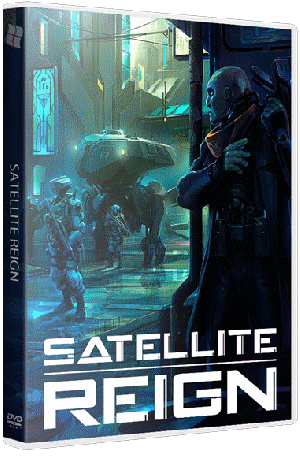 Satellite Reign [v 1.06] (2015) PC | RePack от R.G. Catalyst