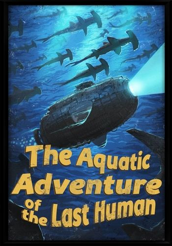 The Aquatic Adventure of the Last Human (2016) (v1.0.2)