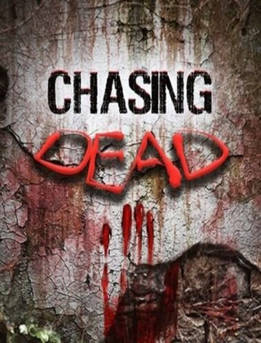 Chasing Dead [RUS/ENG/MULTI11] (2016)