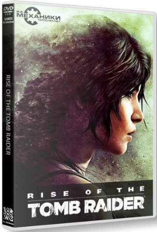 Rise of the Tomb Raider (2015) [RePack от R.G. Механики]