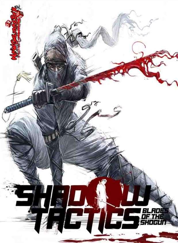 Shadow Tactics: Blades of the Shogun (2016)