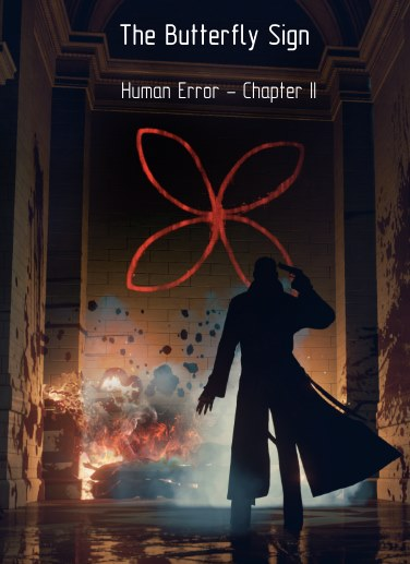 The Butterfly Sign: Human Error - Chapter II (2017)
